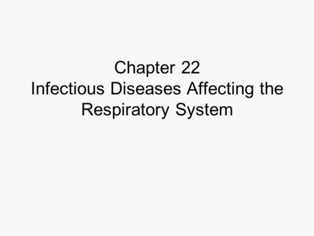 Chapter 22 Infectious Diseases Affecting the Respiratory System