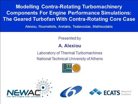 Modelling Contra-Rotating Turbomachinery Components For Engine Performance Simulations: The Geared Turbofan With Contra-Rotating Core Case Alexiou, Roumeliotis,