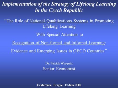 "Implementation of the Strategy of Lifelong Learning in the Czech Republic ""The Role of National Qualifications Systems in Promoting Lifelong Learning With."