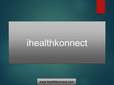 Ihealthkonnect www.ihealthkonnect.com. About Us We are a team of enthusiastic individuals who have made improving Indian medical services their mission.
