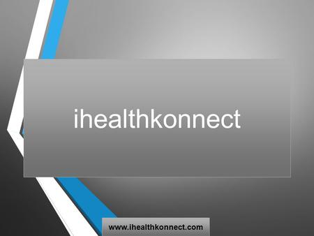 Ihealthkonnect www.ihealthkonnect.com. Introduction We call ourselves change agents who strive to make a difference in the way Indian medical system functions.