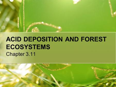 ACID DEPOSITION AND FOREST ECOSYSTEMS Chapter 3.11.