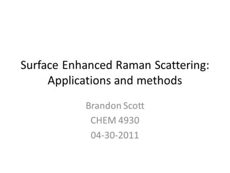 Surface Enhanced Raman Scattering: Applications and methods