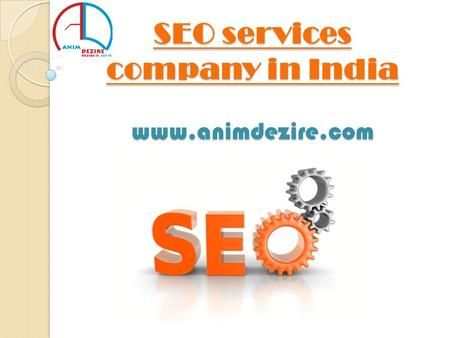 SEO services company in India www.animdezire.com.