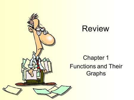 Review Chapter 1 Functions and Their Graphs. Lines in the Plane Section 1-1.