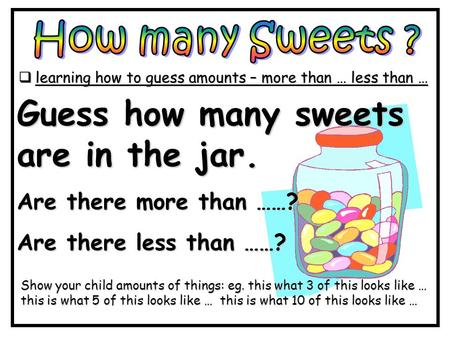 learning how to guess amounts – more than … less than …