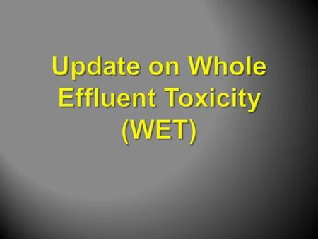 " 40 CFR § 122.44(d)(1)(v) ""(W)hen the permitting authority determines, using the procedures in paragraph (d)(1)(ii) of this section, toxicity testing."