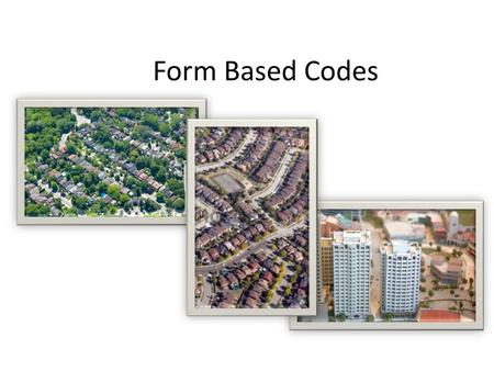 Form Based Codes. Terminology Euclidean or Conventional Zoning - characterized by the segregation of land uses into specified geographic districts and.