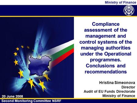 Ministry of Finance Compliance assessment of the management and control systems of the managing authorities under the Operational programmes. Conclusions.