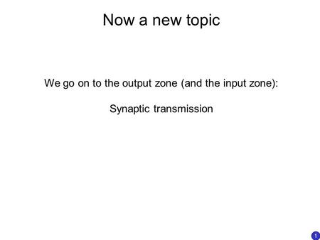 Now a new topic We go on to the output zone (and the input zone):