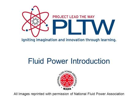 Fluid Power Introduction All Images reprinted with permission of National Fluid Power Association.