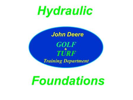 GOLF TURF Training Department & John Deere Foundations Hydraulic.