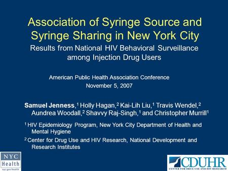 Association of Syringe Source and Syringe Sharing in New York City Results from National HIV Behavioral Surveillance among Injection Drug Users Samuel.