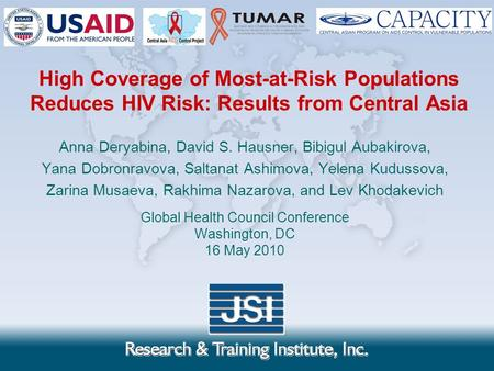 High Coverage of Most-at-Risk Populations Reduces HIV Risk: Results from Central Asia Anna Deryabina, David S. Hausner, Bibigul Aubakirova, Yana Dobronravova,