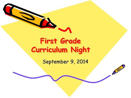 First Grade Curriculum Night September 9, 2014. Welcome to Room 5.