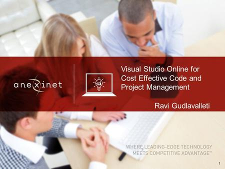 1 Visual Studio Online for Cost Effective Code and Project Management Ravi Gudlavalleti.