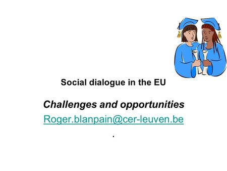 Social dialogue in the EU Challenges and opportunities