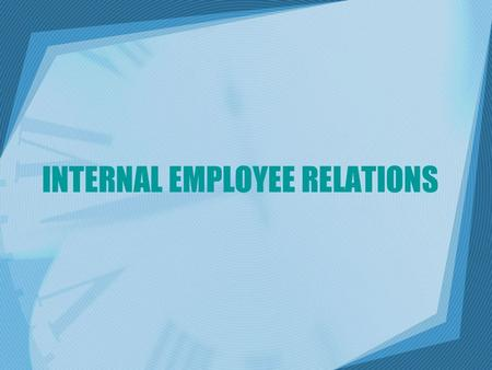 internal employee relations Employee relations team members serve as strategic partners and will offer consultation to assist with employee disputes, which are best resolved informally directly between employees and.