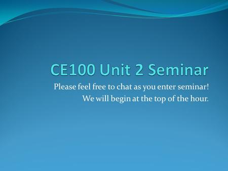 Please feel free to chat as you enter seminar! We will begin at the top of the hour.