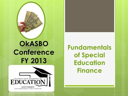 Fundamentals of Special Education Finance OkASBO Conference FY 2013.