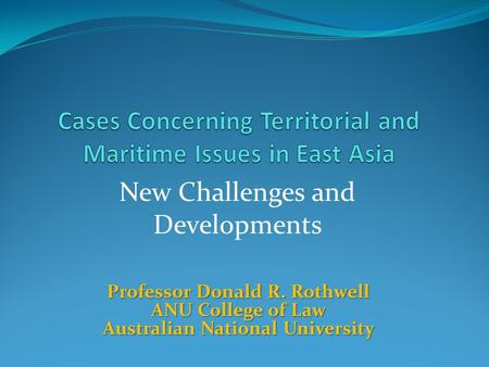 Cases Concerning Territorial and Maritime Issues in East Asia