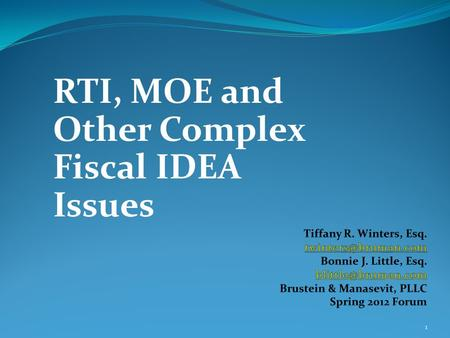 1 RTI, MOE and Other Complex Fiscal IDEA Issues. Agenda - Allowability - Significant Disproportionality, CEIS and RTI - Time and Effort Reporting - Maintenance.