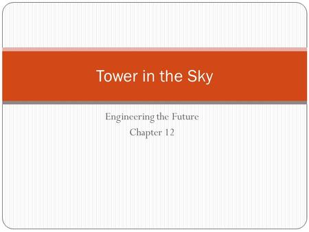 Engineering the Future Chapter 12 Tower in the Sky.