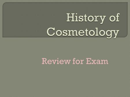Review for Exam. The art and science of beautifying and improving the skin, nails, and hair, and the study of cosmetics and their application is called.