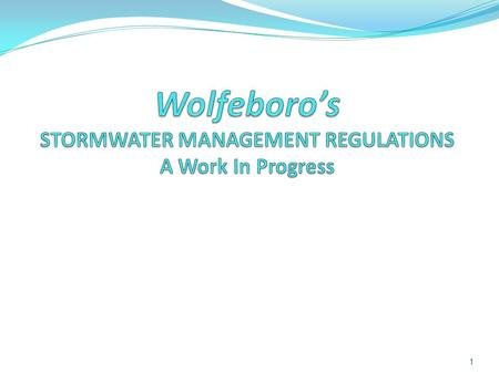 1. Wolfeboro's Tool Kit Implemented tools for water quality protection Municipal Watershed District Ground Water Protection Overlay District Steep Slope.