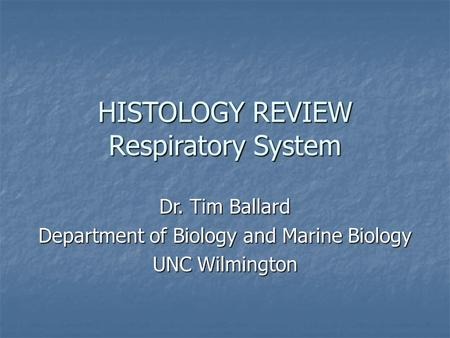 HISTOLOGY REVIEW Respiratory System