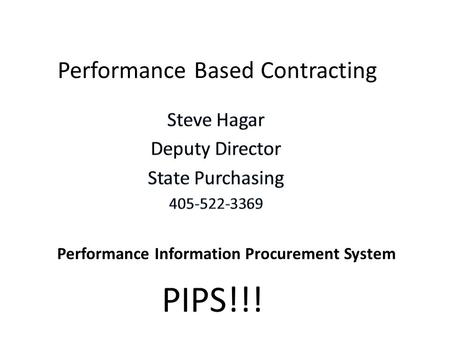 PIPS!!! Performance Information Procurement System.