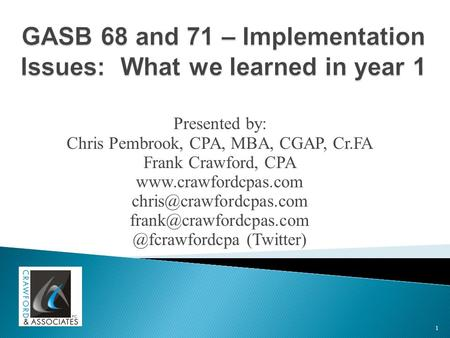 Presented by: Chris Pembrook, CPA, MBA, CGAP, Cr.FA Frank Crawford, CPA   @fcrawfordcpa.