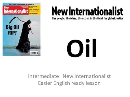 Oil Intermediate New Internationalist Easier English ready lesson.