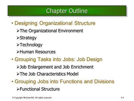 © Copyright McGraw-Hill. All rights reserved.9–19–1 Chapter Outline Designing Organizational StructureDesigning Organizational Structure  The Organizational.