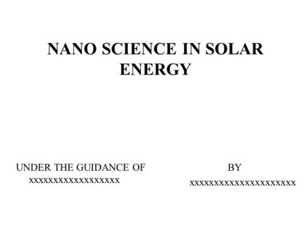 NANO SCIENCE IN SOLAR ENERGY