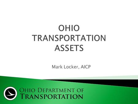 Objective Transportation Assets Strategic Intermodal/International Points Next Steps & Discussion Critical Issues for Ohio.