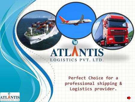 Perfect Choice for a professional shipping & Logistics provider.