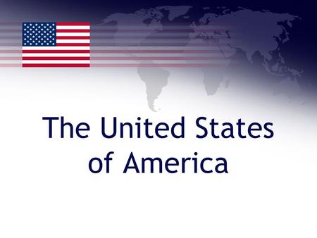 The United States of America. The U.S.A.  situated in the North America  the capital is Washington, D. C.  the neighbours of the USA: Canada (north),