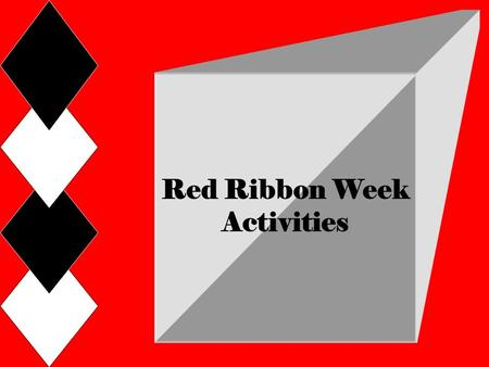 "Red Ribbon Week Activities. Monday 10/25 Assembly/Closed Circuit Presentation Tuesday 10/26 ""Team Up Against Drugs"" Spirit Day – Students wear sports."