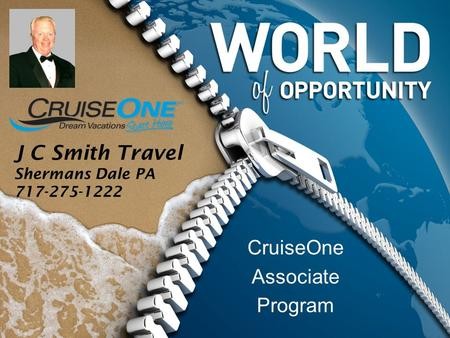CruiseOne Associate Program J C Smith Travel Shermans Dale PA 717-275-1222.