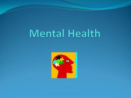 Positively influences physical and social health Gives confidence, flexibility, coping abilities Characteristics of good mental health: Characteristics.