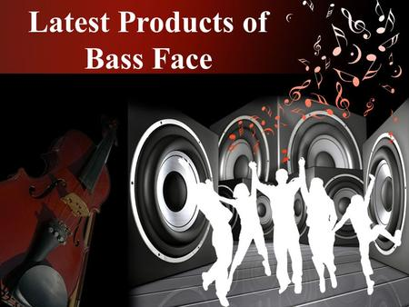 Latest Products of Bass Face. Bass Face… Bass face contain :  Head Unit  Box Speakers  Monoblock Car Amplifier  Subwoofer  Car Speakers  Bullet.