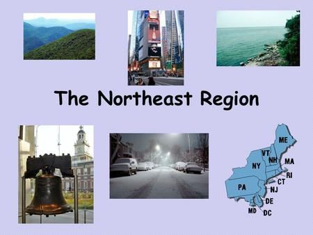 The Northeast Region. Where is the Northeast Region? The Northeast region of the United States is bordered by the Atlantic Ocean to the east and the.