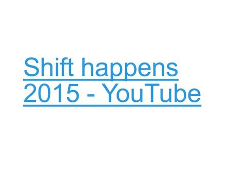 Shift happens 2015 - YouTube. HTA Year 9 Options 2015/16 YEAR 9 OPTIONS ASSEMBLY.