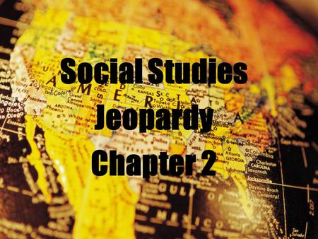 Social Studies Jeopardy Chapter 2 10 Points An area of land that has certain special features that set it apart from other areas. Answer: Region.