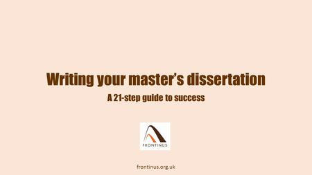 Writing your master's dissertation A 21-step guide to success frontinus.org.uk.