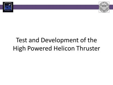 Test and Development of the High Powered Helicon Thruster.