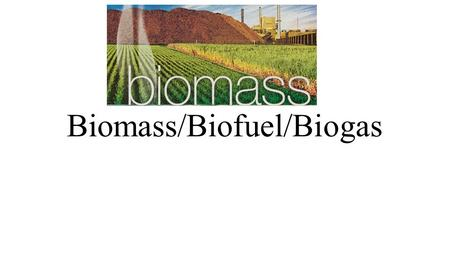 Biomass/Biofuel/Biogas. Projected Nonhydroelectric Renewable Electricity Energy Generation by Energy Source, 2010 and 2020 (billion KWH)