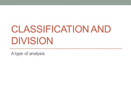 criteria good division classification essay A division and classification essay is a type of assignment that breaks a larger, more complex subject into smaller ones that make the subject easier to.