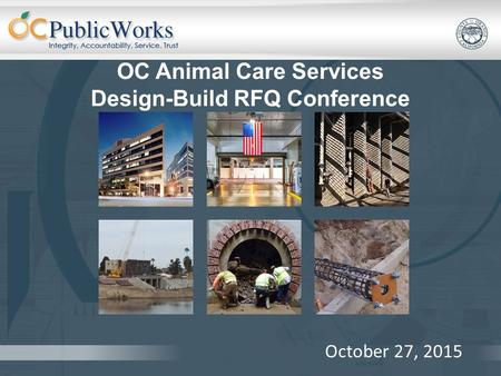 OC Animal Care Services Design-Build RFQ Conference October 27, 2015.
